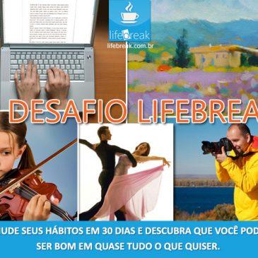1º Desafio LifeBreak: Mude seus hábitos em 30 dias